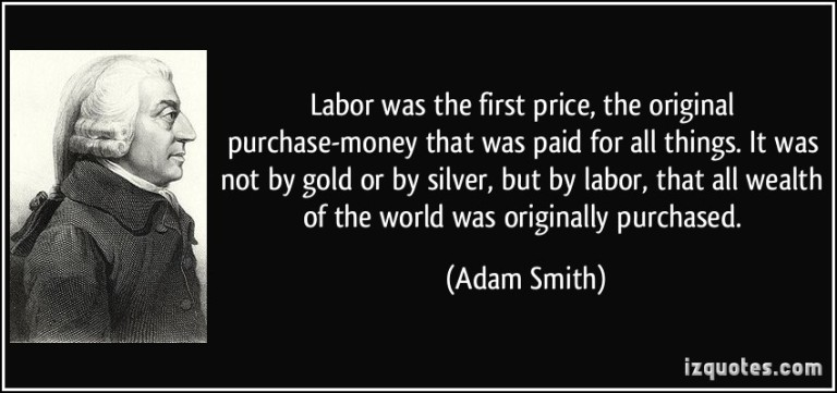 quote-labor-was-the-first-price-the-original-purchase-money-that-was-paid-for-all-things-it-was-not-by-adam-smith-290445-2