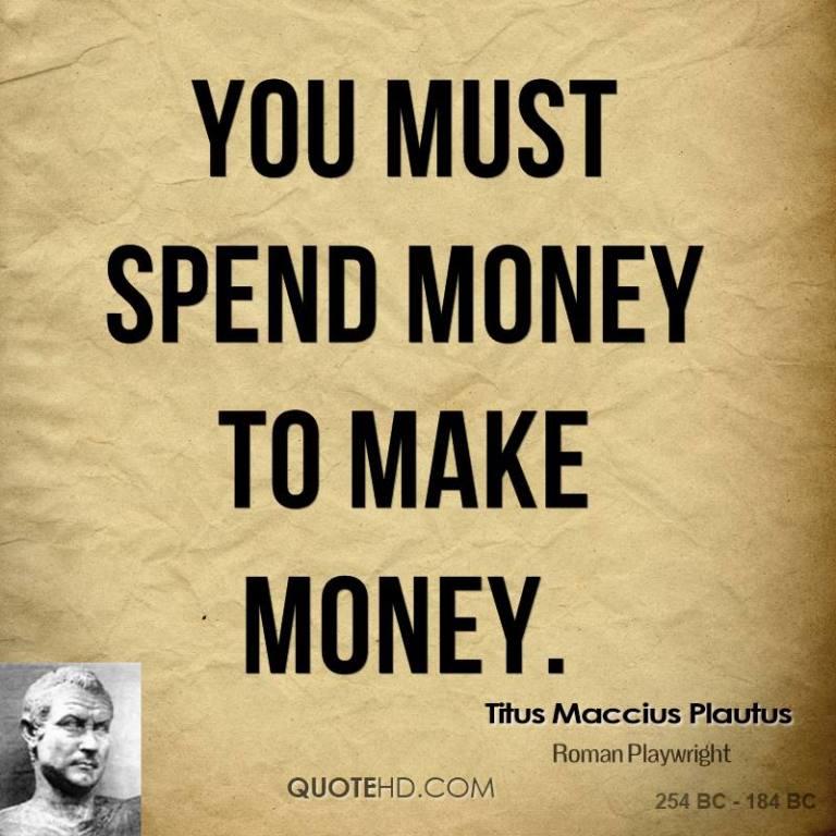 titus-maccius-plautus-poet-you-must-spend-money-to-make